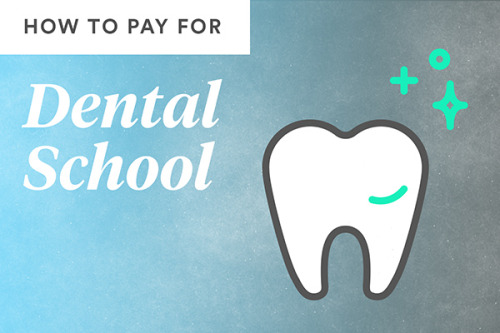 how to pay for dental school